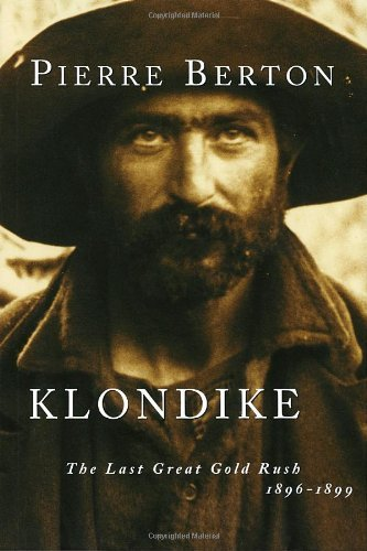 klondike-the-last-great-gold-rush-1896-1899-by-pierre-berton-2001-10-09