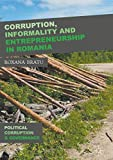 Corruption, Informality and Entrepreneurship in Romania (Political Corruption and Governance)