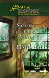 Shadows in the Mirror (Love Inspired Suspense)