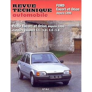 Revue technique automobile. Ford, Escort et Orion depuis 1986