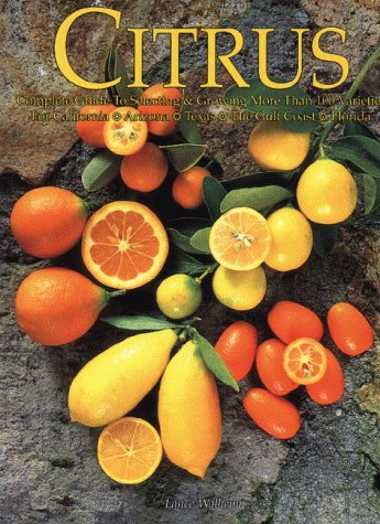 citrus-complete-guide-to-selecting-growing-more-than-100-varieties-for-california-arizona-texas-the-