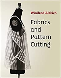 Fabrics and Pattern Cutting by Winifred Aldrich (2012-11-23)