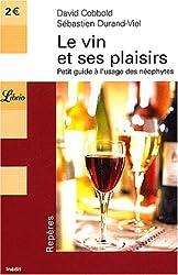 Le Vin et ses plaisirs : Petit guide à l'usage de néophytes