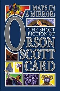 Maps in a Mirror: The Short Fiction of Orson Scott Card von [Card, Orson Scott]