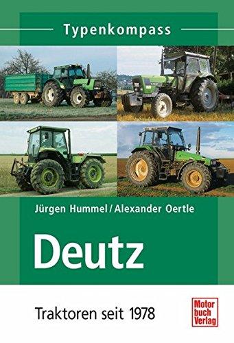 Deutz: Traktoren seit 1978 (Typenkompass)