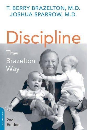 Discipline: The Brazelton Way, Second Edition (A Merloyd Lawrence Book) by T. Berry Brazelton (2015-07-14)