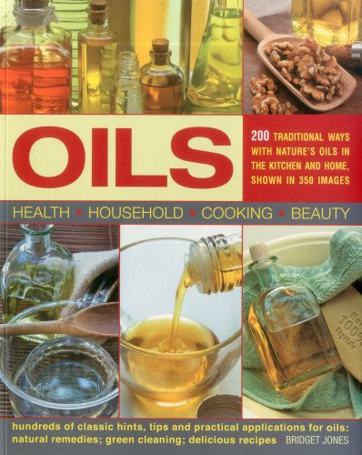 oils-200-practical-uses-in-the-kitchen-and-home-200-traditional-ways-with-natures-oils-hundreds-of-c