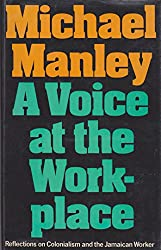 Voice at the Workplace: Reflections on Colonialism and the Jamaican Worker