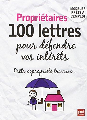 Propriétaires : 100 lettres pour défendre vos intérêts