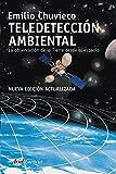 Teledetección ambiental: La observación de la tierra desde el espacio (Ariel Ciencias)