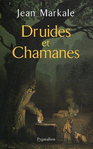 Druides et Chamanes par Jean Markale