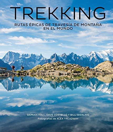 Trekking: Rutas épicas de travesía de montaña en el mundo (Ocio y deportes)