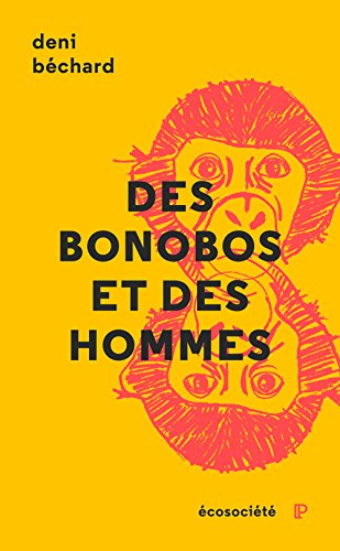 Des bonobos et des Hommes: Voyage au cœur du Congo (Parcours) par Deni Béchard