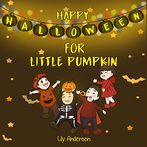 Kids book: HAPPY HALLOWEEN FOR LITTLE PUMPKIN (kids books ages 2-8 ) (Bedtime story preschool picture book) (Bedtime stories Book 1) (English Edition)