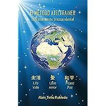 El Método AtelTrainer (Libro 3): Entrenamiento Trascendental