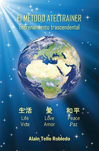 El Método AtelTrainer (Libro 3): Entrenamiento Trascendental por Alain Tello Robledo
