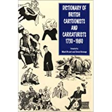 Dictionary of British Cartoonists and Caricaturists, 1730-1980