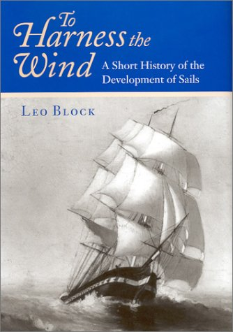 To Harness the Wind: A Short History of the Development to Sails -