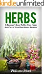 Herbs: A Beginner's Guide To Dry Your...