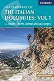 Via ferratas of the italian Dolomites : Volume 1