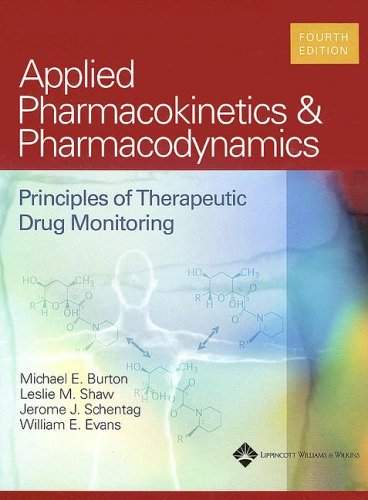 Applied Pharmacokinetics and Pharmacodynamics: Principles of Therapeutic Drug Monitoring