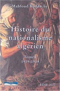 Histoire du nationalisme algérien 1919-1951 : tome 2 par Mahfoud Kaddache
