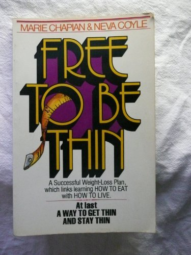 Free to Be Thin by Marie Chapian (1979-05-02)