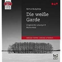 Die weiße Garde: Ungekürzte Lesung (2 mp3-CDs)