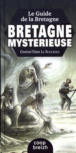 Le guide de la Bretagne mystérieuse