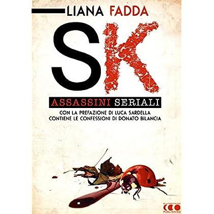 Sk - Assassini Seriali: Un Saggio-Inchiesta Di Liana Fadda