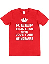 Click My Clobber Mens, T-Shirt, Keep Calm And Love Your Weimeraner