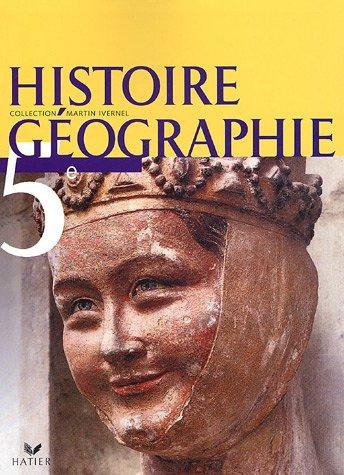 Histoire Gographie 5e. Livre de l'lve. Per i Licei e gli Ist. magistrali