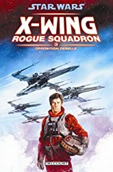 Star Wars X-Wing Rogue Squadron, Tome 3 : Opposition rebelle