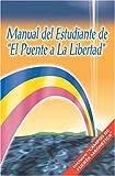 Manual del Estudiante de El Puente a la Libertad (Spanish Edition)