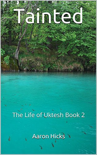 Tainted: The Life of Uktesh Book 2