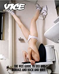 Vice: The Vice Guide to Sex and Drugs and Rock and Roll