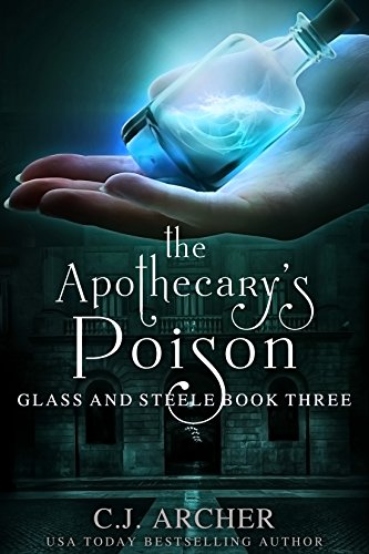 the-apothecarys-poison-glass-and-steele-book-3-english-edition