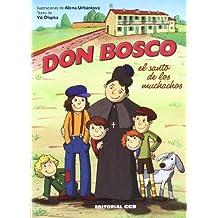 Don Bosco, el santo de los muchachos (Biografias salesianas)