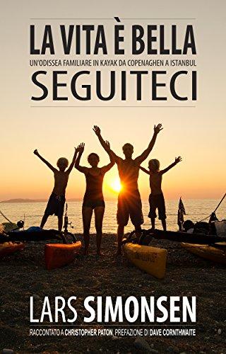 la-vita-e-bella-seguiteci-unodissea-familiare-in-kayak-da-copenaghen-a-istanbul
