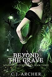 Beyond The Grave (The Ministry of Curiosities Book 3)