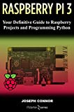 #6: Raspberry PI3: Your Definite Guide to Raspberry Projects and Python Programming: Learn the Basics of Raspberry PI3 in One Week