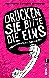 »Drücken Sie bitte die Eins«: Willkommen in der Servicehölle (German Edition)