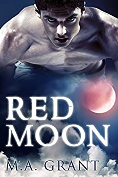 Red Moon (The Sinclair Pack Book 1) by [Grant, M.A.]