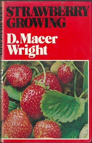 Strawberry Growing by David Macer Wright (1973-04-12) Wright Strawberry