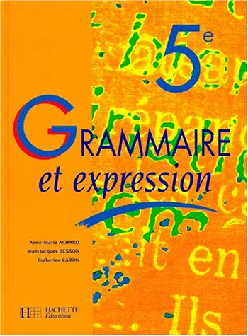 Grammaire et expression, 5e. Livre de l'élève