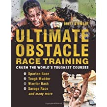 [ Ultimate Obstacle Race Training: Crush the World's Toughest Courses Stewart, Brett ( Author ) ] { Paperback } 2012