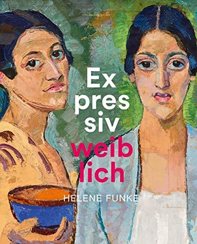 Expressiv weiblich: Helene Funke