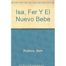 Isa, Fer Y El Nuevo Bebe