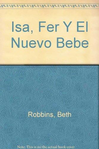 Isa, Fer Y El Nuevo Bebe par Beth Robbins