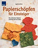 Papierschöpfen für Einsteiger: Die schönsten Papiere und wie man sie nutzt